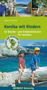 Korsika mit Kindern – 45 Wander- und Entdeckertouren für Familien