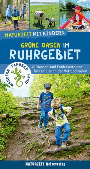 Naturzeit mit Kindern: Grüne Oasen im Ruhrgebiet
